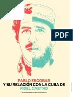 Pablo Escobar y su relación con la Cuba de Fidel Castro