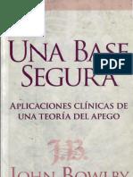 Una base segura - Aplicaciones clínicas de una teoría del apego - Bowlby.pdf