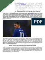 Hazard Dikabarkan Semakin Dekat Menuju Ke Real Madrid