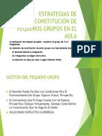 ESTRATEGIAS DE CONSTITUCIÓN DE PEQUEÑOS GRUPOS EN EL.pptx