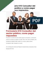 Formulario 610 Consultor Del Sector Publico y Como Pagar Sus Impuestos