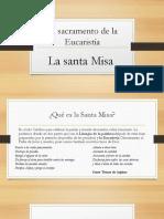El Sacramento de La Eucaristía La misa