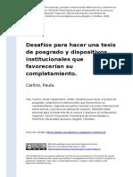 Carlino, Paula (2008). Desafios Para Hacer Una Tesis de Posgrado y Dispositivos Institucionales Que Favorecerian Su Completamiento