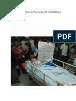 La Problemática de La Salud en Guatemala