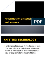 Special Weaves and Special Knits