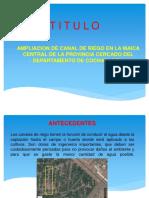 Ampliacion de Canal de Riego en La Maica Central de La Provincia Cercado Del Departamento de Cochabamba