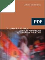A JAMAICA É AQUI ARRANJOS AUDIVISUAIS DE TERRITORIOS MUSICADOS - Leonardo Alvares Vidigal