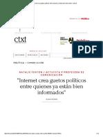 _Internet Crea Guetos Políticos Entre Quienes Ya Están Bien Informados_ _ Ctxt