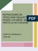 DEFINICIONES DE  TENOLOGÍA EDUCATIVA DESDE LOS AÑOS  50 HASTA LA ACTUALIDAD