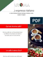 Il Vero Espresso Italiano www.aromacafe.ma