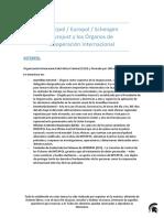 Interpol, Europol, Eurojust, Acuerdo Schengen