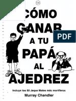 Como Ganar a tu Papa al Ajedrez - Murray Chandler.pdf