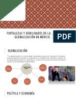 Fortalezas y debilidades de la globalización en México.pptx