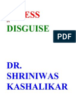 Stress in Disguise Dr. Shriniwas Kashalikar