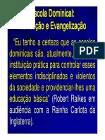Escola Dominical. Edificação e Evangelização (SETECEB - 26.10.12)
