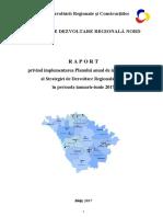 R A P O R T privind implementarea Planului anual de implementare al Strategiei de Dezvoltare Regională Nord în perioada ianuarie-iunie 2017