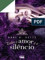 Entre o Amor e o Silencio - Babi A. Sette.pdf
