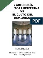 La Ariosofia Gnostica Luciferina vs El Culto Del Demiurgo. Por Matt Marshall