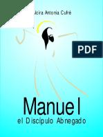 Manuel El Discipulo Abnegado-Alcira Antonia Cufre