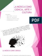 La Música Como Ciencia, Arte y Cultura