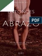 Entonces, Me Abrazo (Spanish Ed - Gei