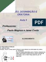 DICÇÃO, DESINIBIÇÃO E ORATÓRIA Aula 3 - Paulo Magnus e Janer Costa
