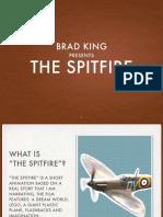 The Spitfire - Interim Crit Presentation