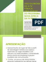 Descolonizando a TV Pública. Uma Análise Do Programa Nova África Da TV Brasil PP
