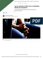 6 Maneiras de Treinar Seu Cérebro a Lidar Com a Ansiedade, Mal Que Afeta 13 Milhões de Brasileiros _ Ciência e Saúde _ G1