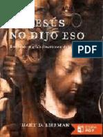 Jesus No Dijo Eso - Bart D. Ehrman