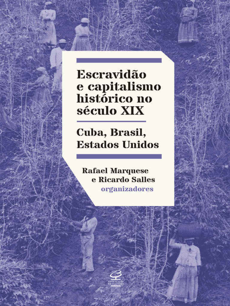 Escravidao e capitalismo histor rafael marquese fandeluxe Gallery