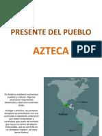 PRESENTE DEL PUEBLO AZTECA.pptx
