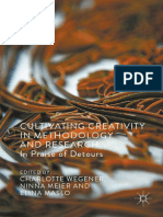 Cultivating Creativity in Methodology and Research in Praise of Detours (Palgrave Studies in Creativity and Culture)