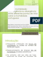 Leis de Mortalidade- Convergência Ou Divergência Entre Diferentes Pontos de Vista Sobre a Mortalidade Portuguesa