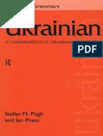 Ian Press, Stefan M. Pugh - Ukrainian a Comprehensive Grammar - 1999