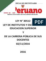 LEY N° 30512 LEY DE INSTITUTOS Y ESCUELAS DE EDUCACION SUPERIOR Y DE LA CARRERA PÚBLICA DE SUS DOCENTES