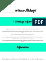 Actividad ¿Qué Hace Mickey Construye La Frase