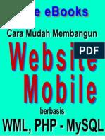 Web Mobile - Panduan Membuat Website Di Handphone Berbasis WAP Dengan WML, PHP Dan MySQL