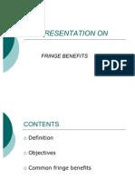 25041096 a Presentation on Fringe Benefits