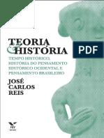 José Carlos Reis - Teoria E História - Tempo Histórico, História Do Pensamento Histórico Ocidental E Pensamento Brasileiro
