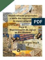 HISTORIA CARTOGRAFIA Mundividencias Projectadas o Inicio Das