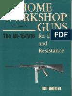Home Workshop Guns Vol.5 (the AR-15, M-16) http://www.DangerousBumperStickers.com