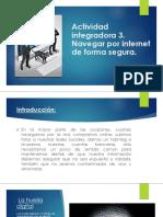 ACTIVIDAD INTEGRADORA 3. NAVEGAR POR INTERNET DE FORMA SEGURA