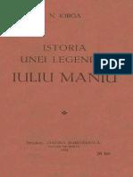 Nicolae Iorga - Istoria Unei Legende - Iuliu Maniu
