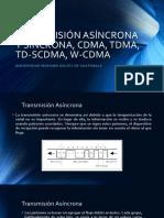 Transmisión Síncrona y Asíncrona, Cdma, Tdma, Td-scdma, W-cdma