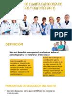 Servicios de Cuarta Categoría de Médicos y Odontólogos