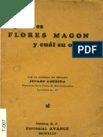 Amezcua, Jenaro - Quién Es Flores Magón y Cuál Su Obra [Editorial Avance, 1943]