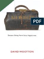 Bad Medicine - Doctors Doing Harm since Hippocrates - D. Wootton (Oxford, 2006) WW.pdf
