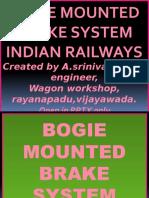 BOGIE MOUNTED BRAKE SYSTEM,INDIAN RAILWAYS.