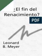 MEYER, LEONARD - El Fin Del Renacimiento